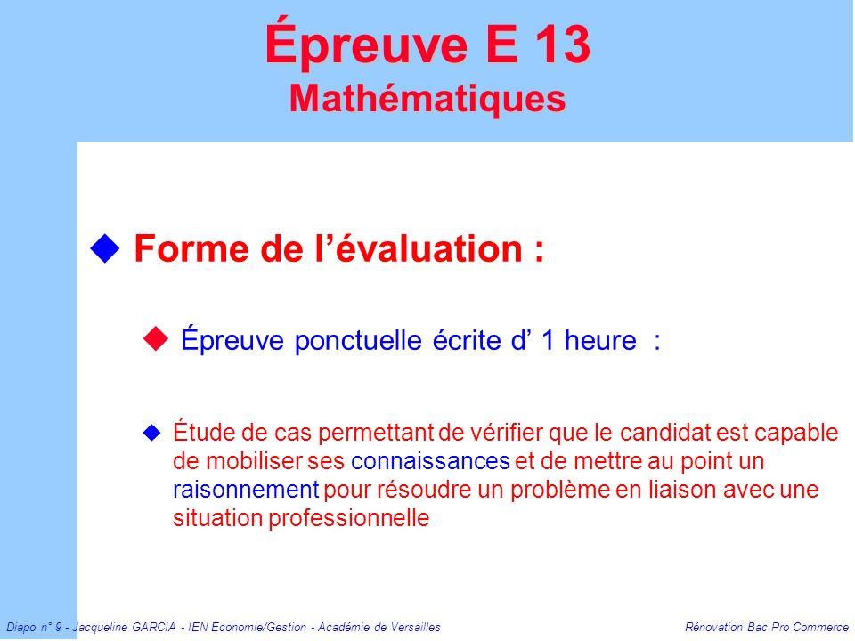 Épreuve E 13 Mathématiques Forme de l'évaluation :