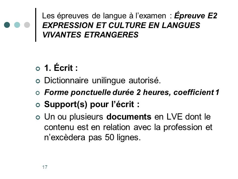 Dictionnaire unilingue autorisé. Support(s) pour l'écrit :