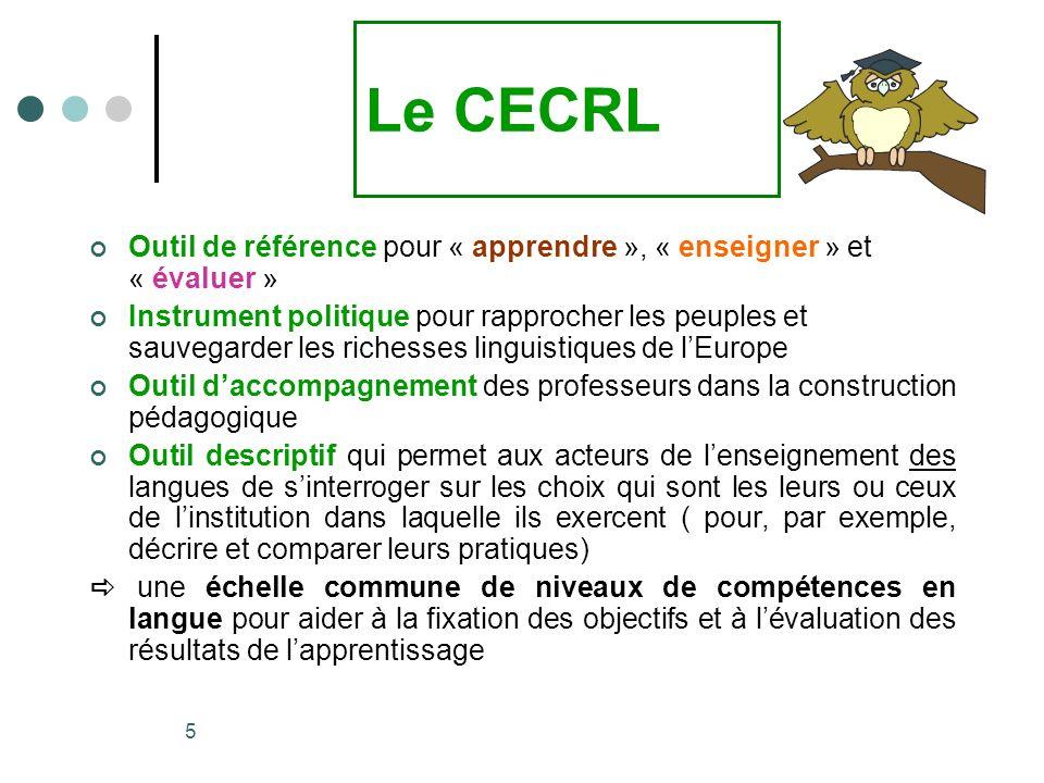 Le CECRL Outil de référence pour « apprendre », « enseigner » et « évaluer »