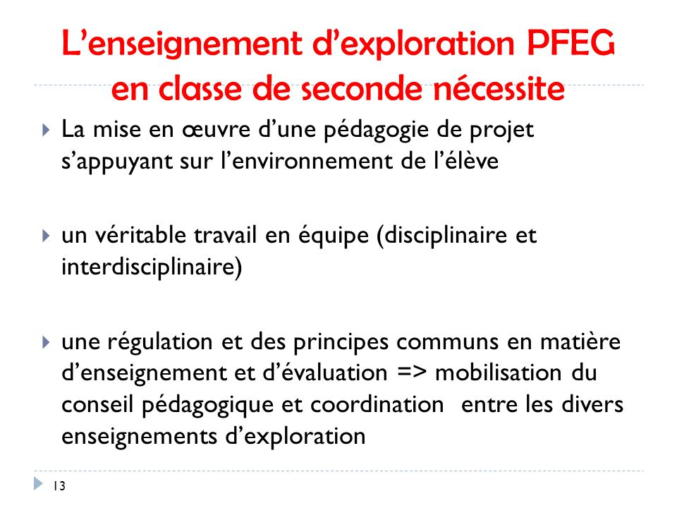 L'enseignement d'exploration PFEG en classe de seconde nécessite