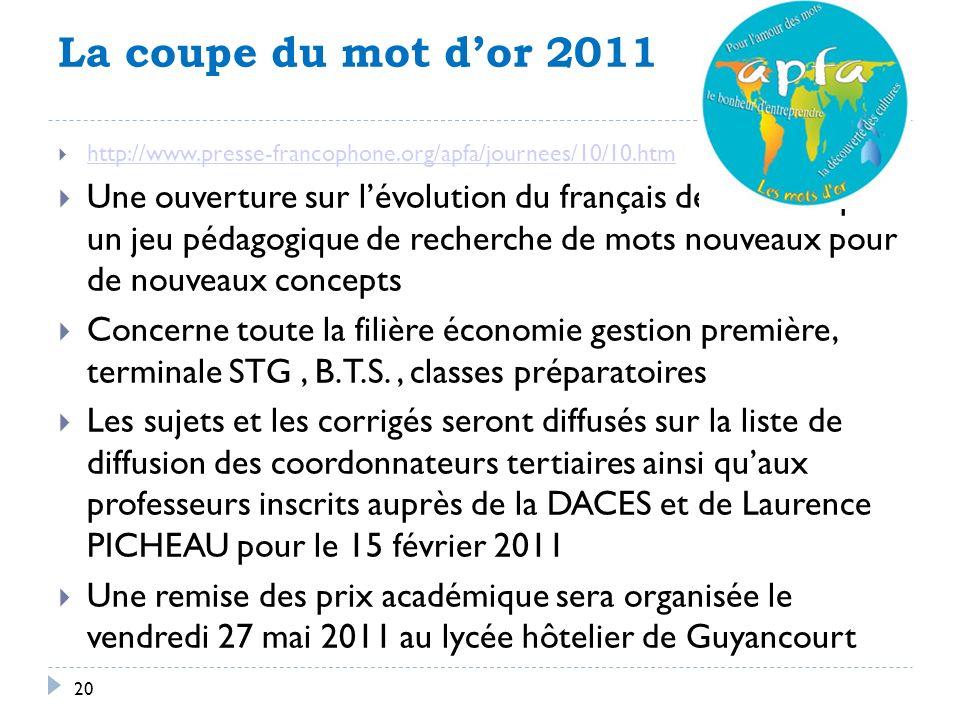 La coupe du mot d'or 2011 http://www.presse-francophone.org/apfa/journees/10/10.htm.