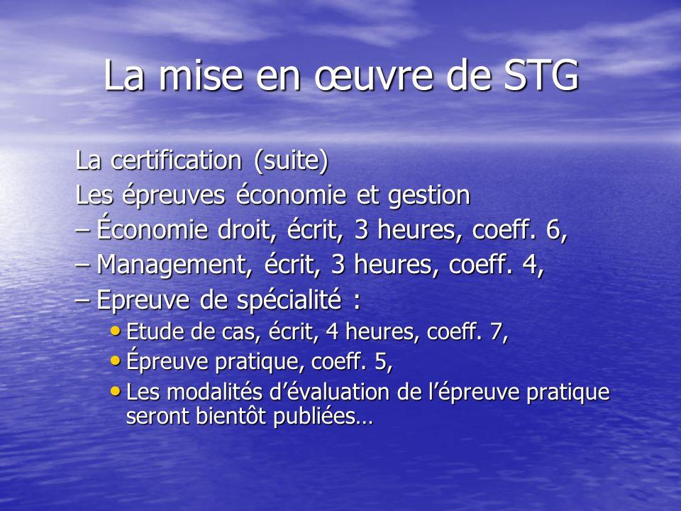 La mise en œuvre de STG La certification (suite)