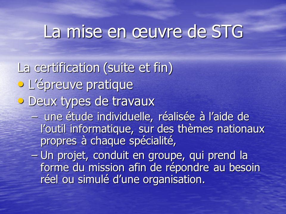 La mise en œuvre de STG La certification (suite et fin)