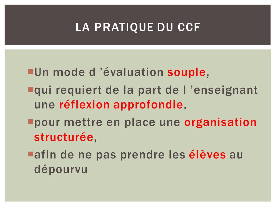 La Pratique du CCFUn mode d 'évaluation souple, qui requiert de la part de l 'enseignant une réflexion approfondie,