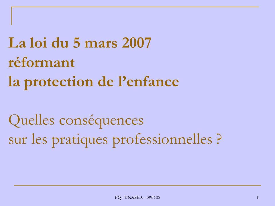 La loi du 5 mars 2007 réformant la protection de l'enfance Quelles conséquences sur les pratiques professionnelles