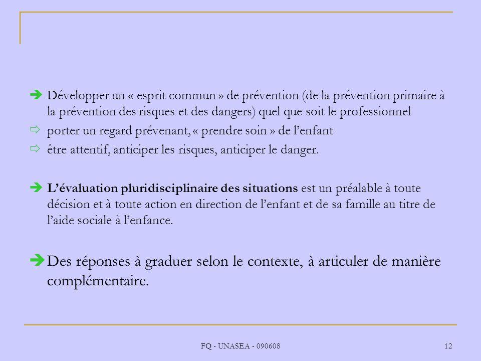 Développer un « esprit commun » de prévention (de la prévention primaire à la prévention des risques et des dangers) quel que soit le professionnel