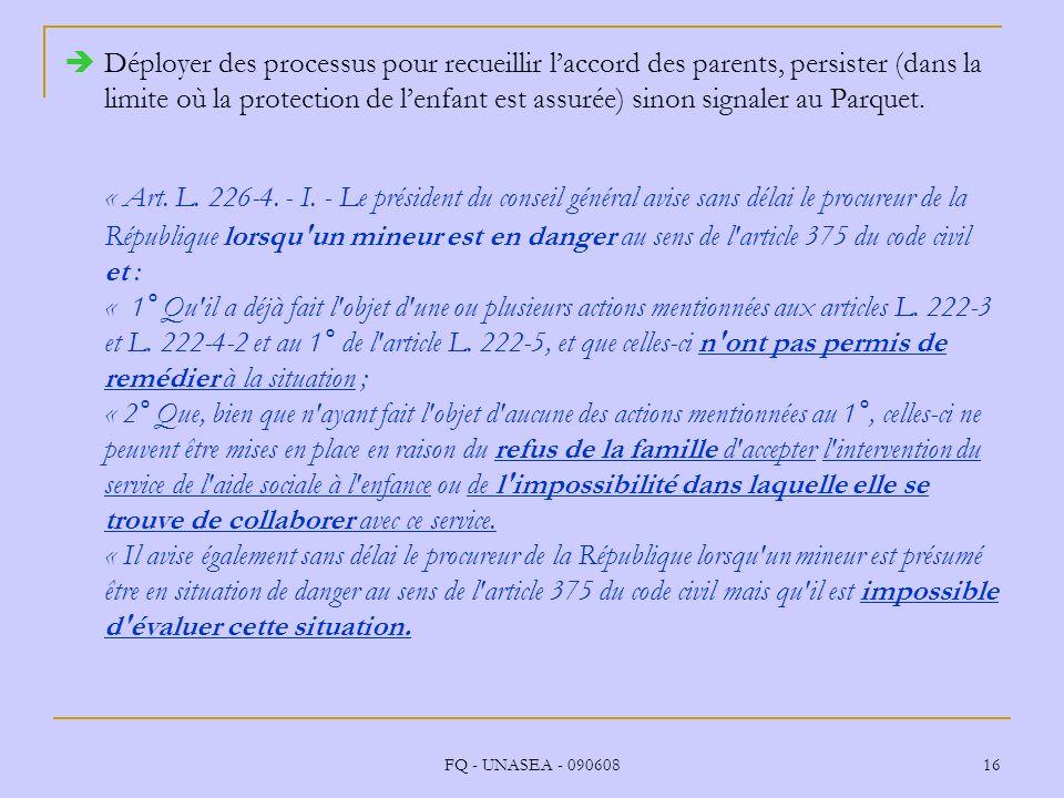 Déployer des processus pour recueillir l'accord des parents, persister (dans la limite où la protection de l'enfant est assurée) sinon signaler au Parquet.