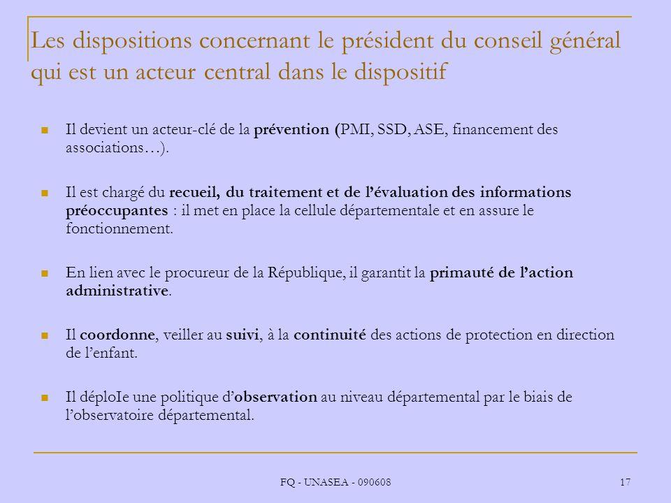 Les dispositions concernant le président du conseil général qui est un acteur central dans le dispositif