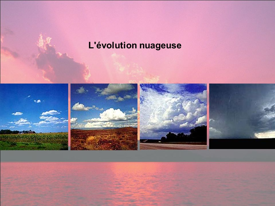 L évolution nuageuse