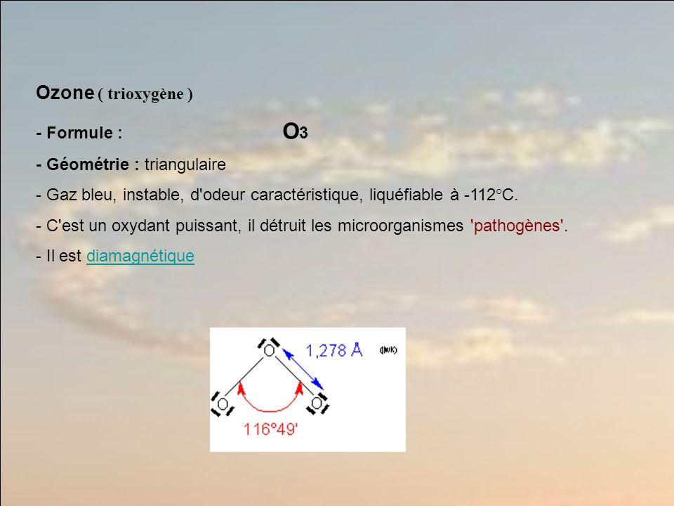 Ozone ( trioxygène ) - Formule : O3 - Géométrie : triangulaire