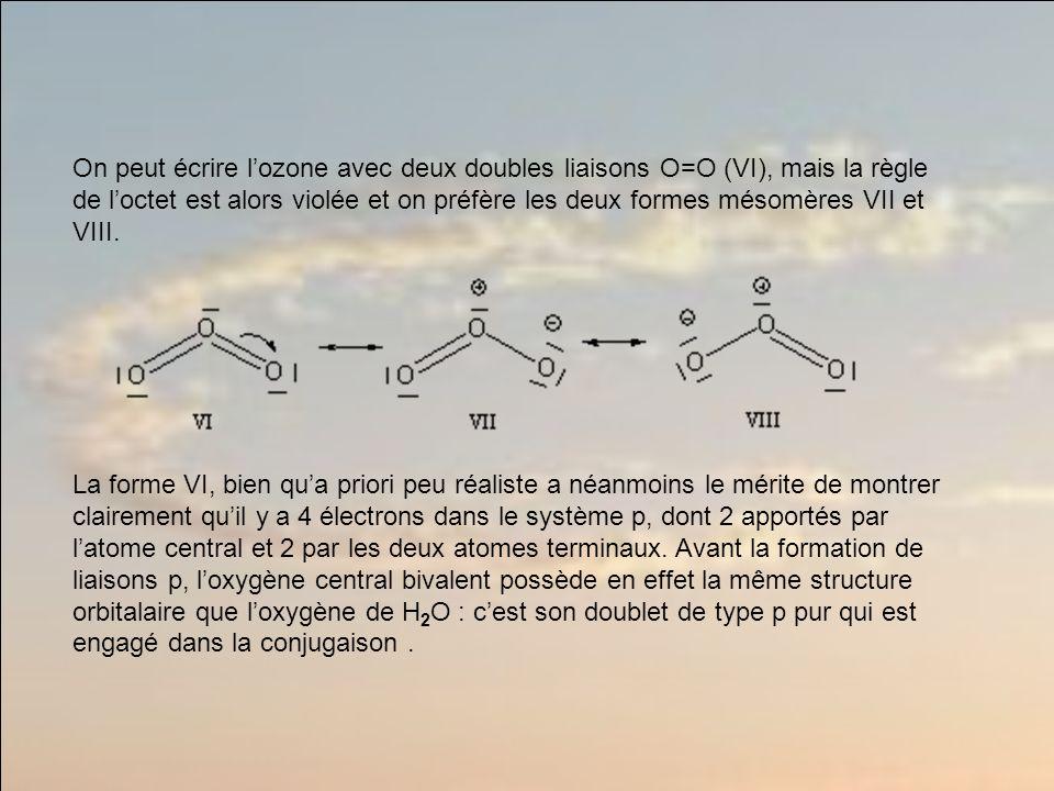 On peut écrire l'ozone avec deux doubles liaisons O=O (VI), mais la règle de l'octet est alors violée et on préfère les deux formes mésomères VII et VIII.