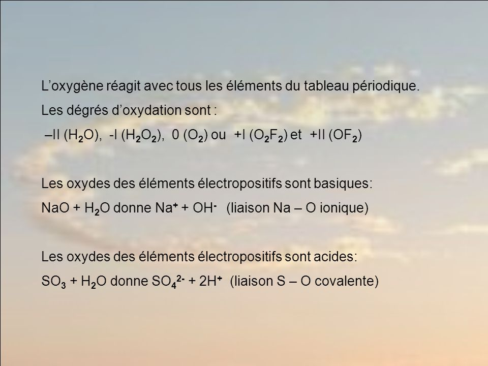 L'oxygène réagit avec tous les éléments du tableau périodique.