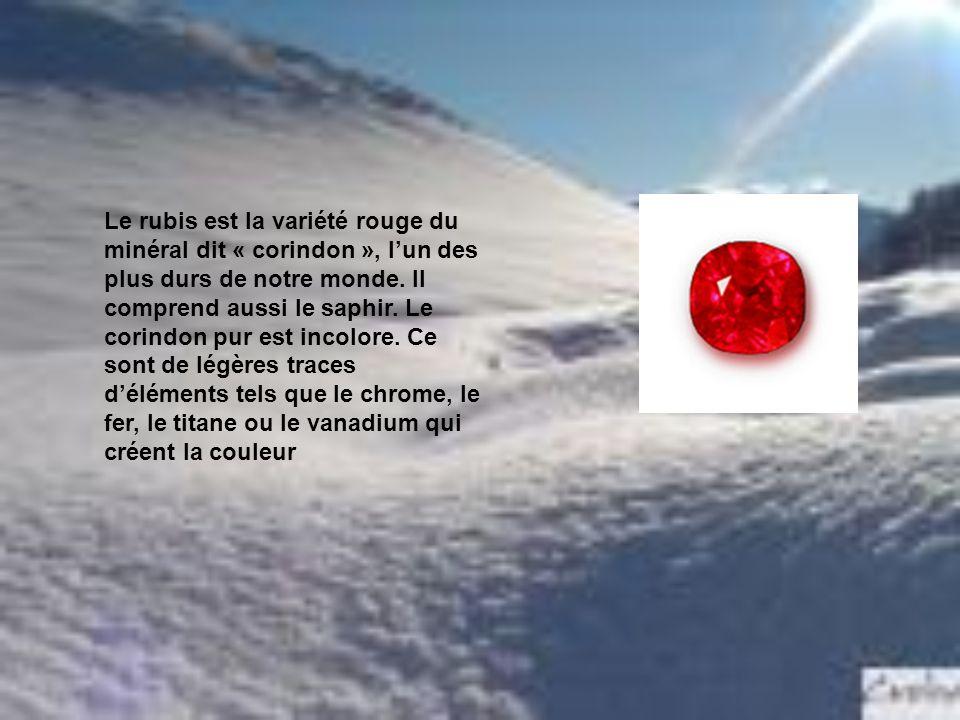 Le rubis est la variété rouge du minéral dit « corindon », l'un des plus durs de notre monde.