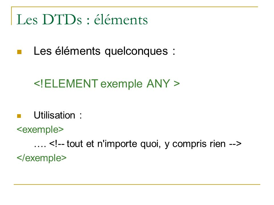 Les DTDs : éléments Les éléments quelconques :