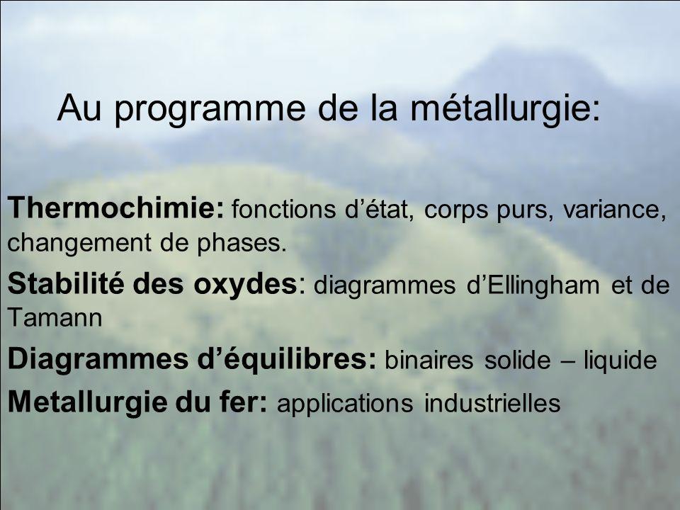 Au programme de la métallurgie: