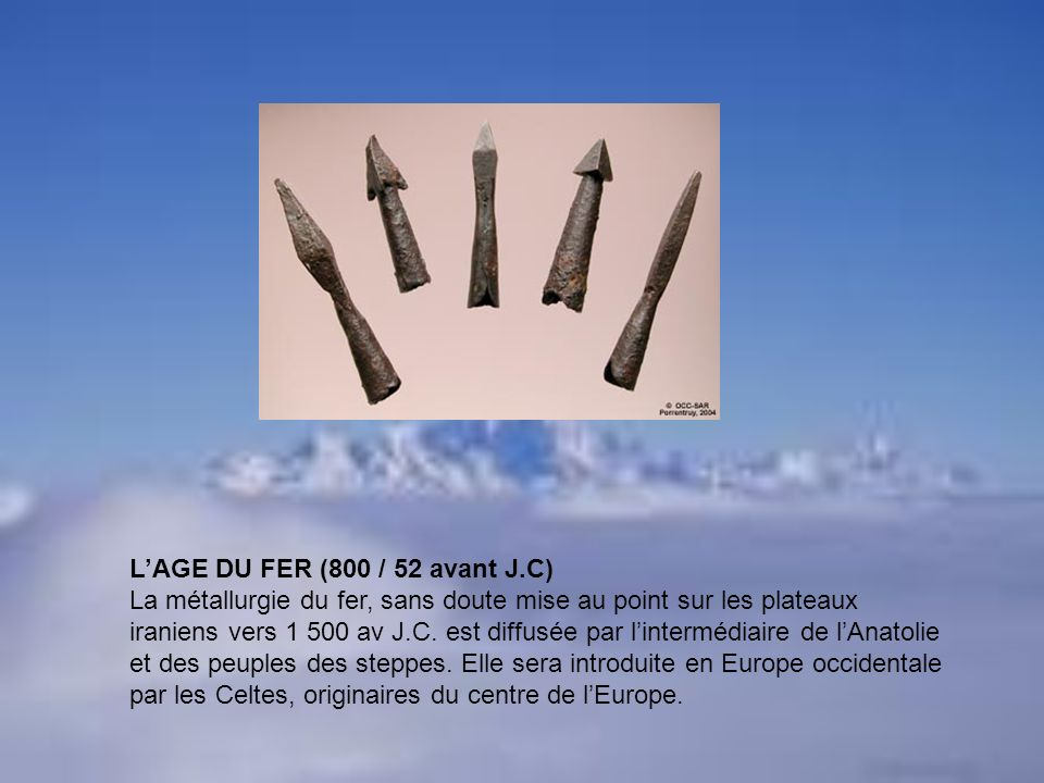 L'AGE DU FER (800 / 52 avant J.C)