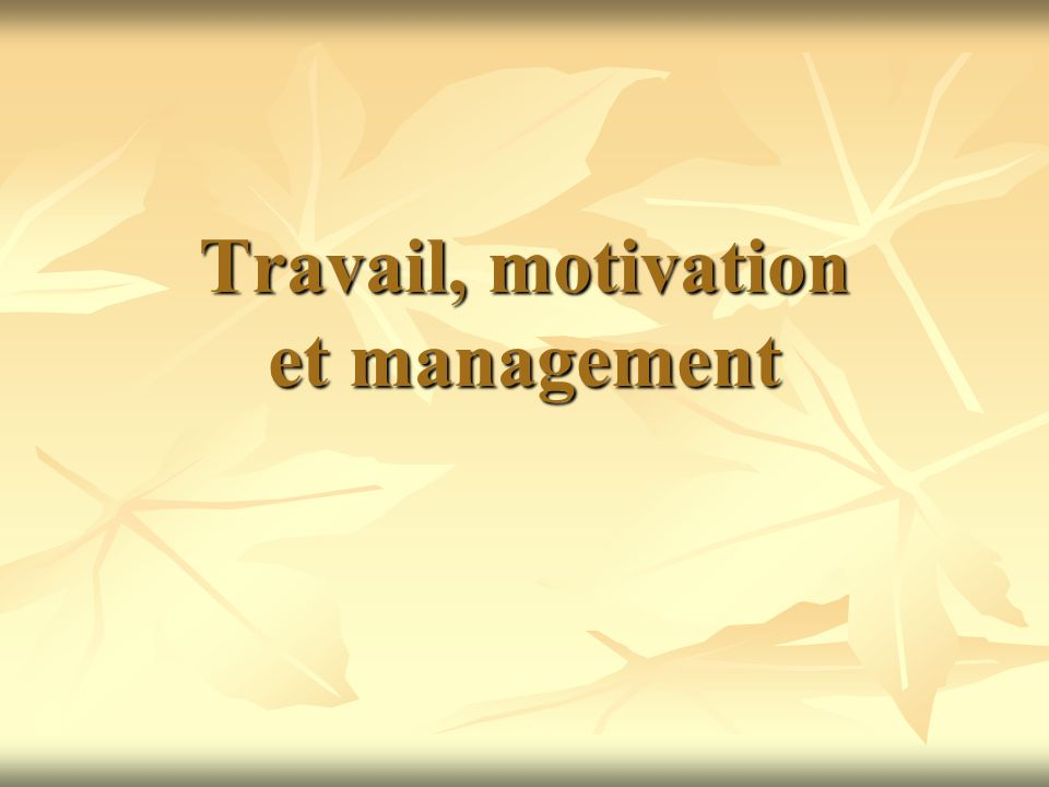 Travail, motivation et management