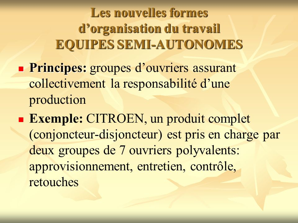 Les nouvelles formes d'organisation du travail EQUIPES SEMI-AUTONOMES