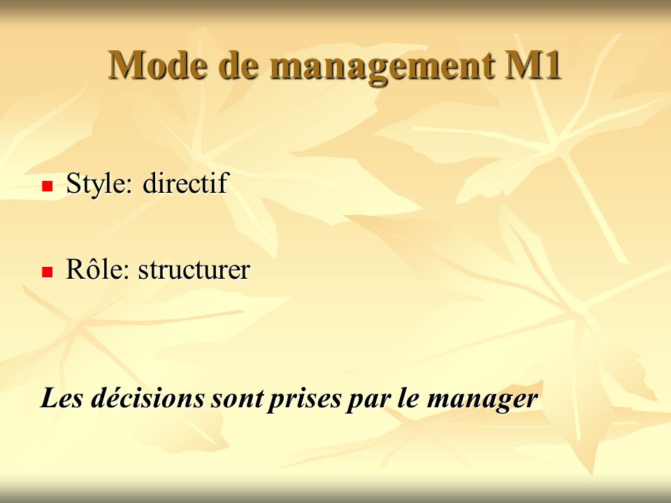 Mode de management M1 Style: directif Rôle: structurer