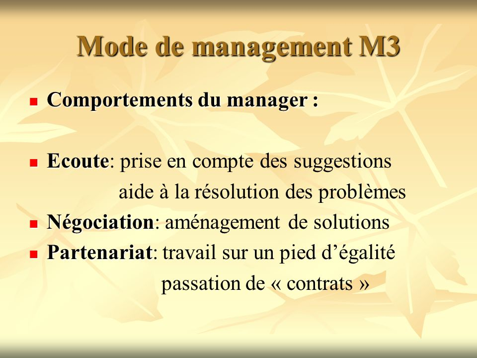 Mode de management M3 Comportements du manager :