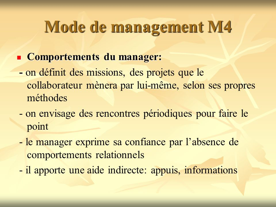 Mode de management M4 Comportements du manager: