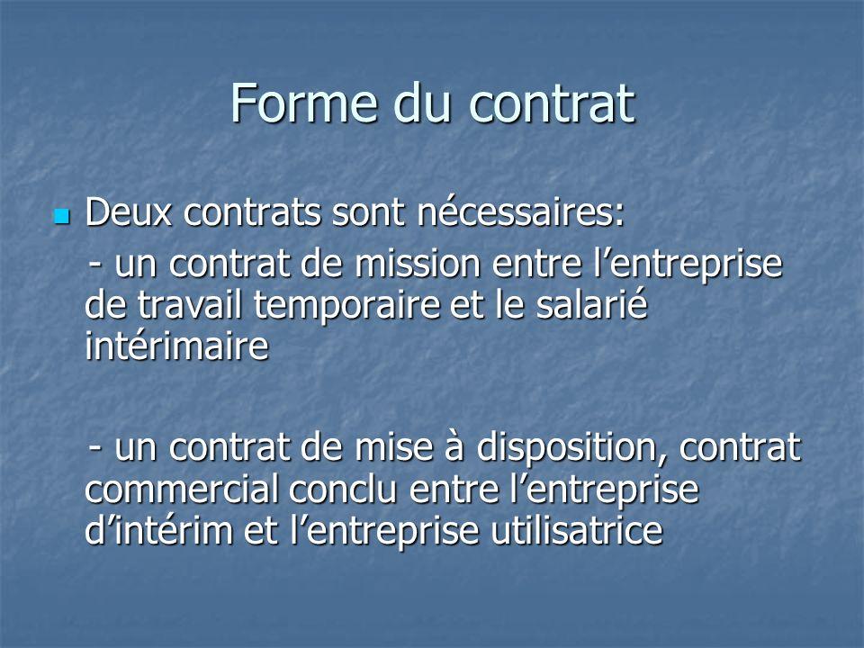 Forme du contrat Deux contrats sont nécessaires: