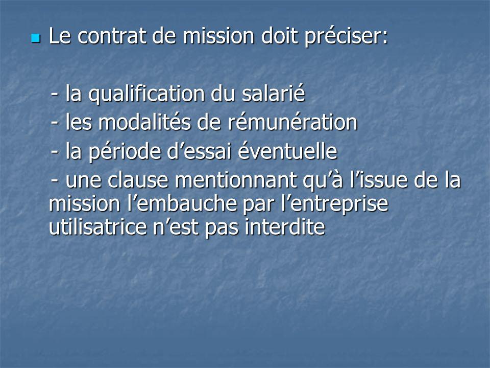 Le contrat de mission doit préciser:
