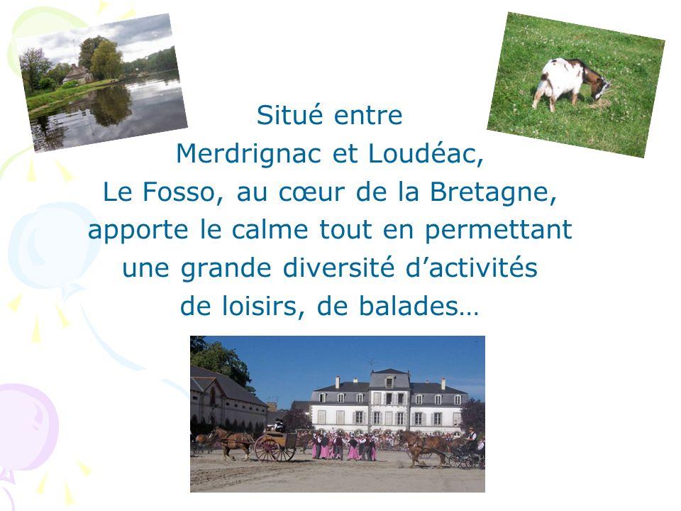 Le Fosso, au cœur de la Bretagne, apporte le calme tout en permettant