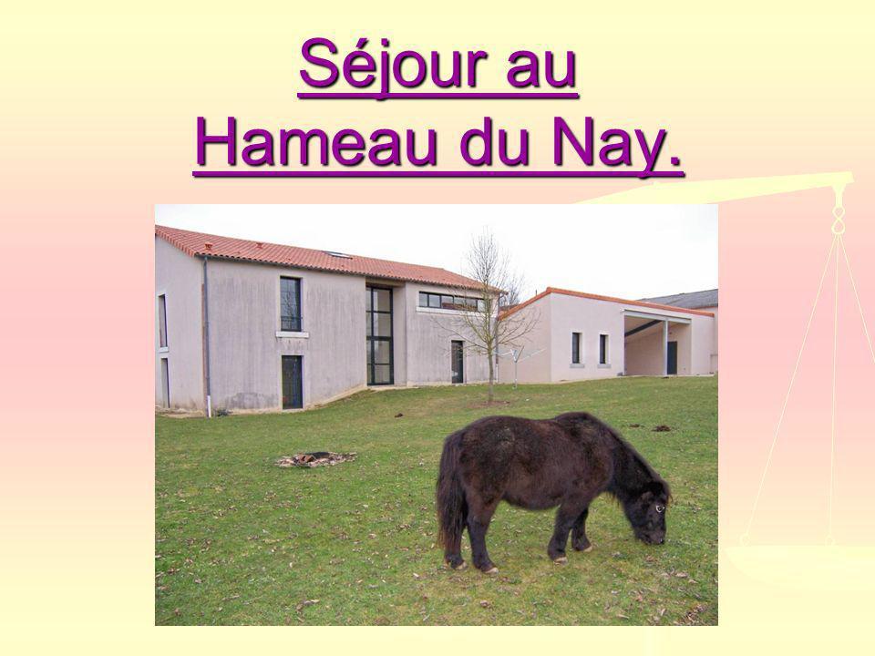 Séjour au Hameau du Nay.