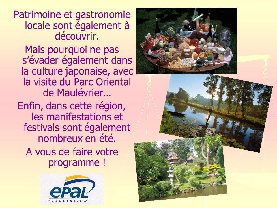 Patrimoine et gastronomie locale sont également à découvrir.