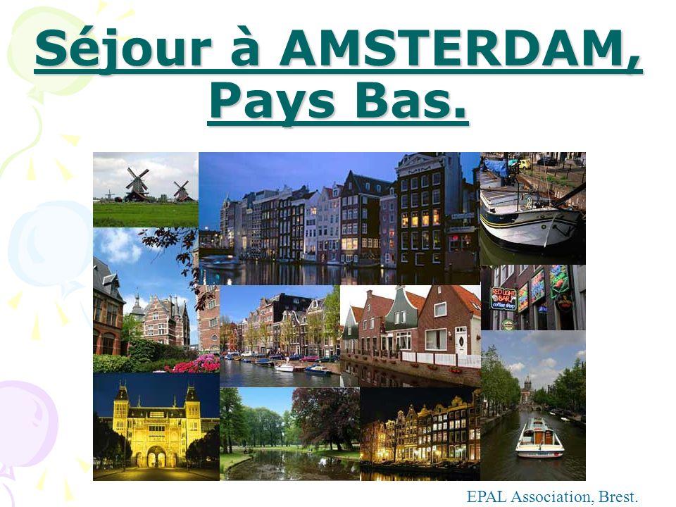 Séjour à AMSTERDAM, Pays Bas.