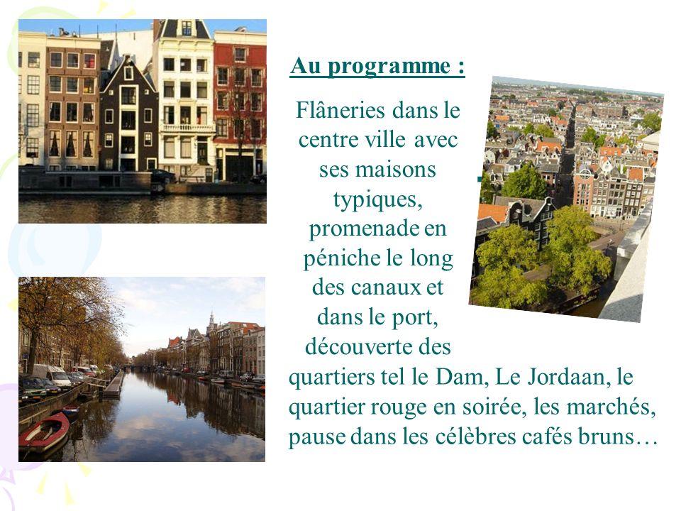 . Au programme : Flâneries dans le centre ville avec ses maisons typiques, promenade en péniche le long des canaux et dans le port, découverte des.