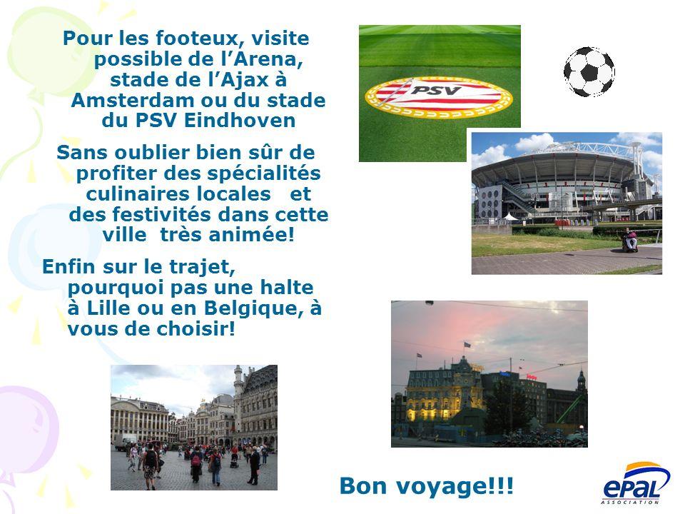 Pour les footeux, visite possible de l'Arena, stade de l'Ajax à Amsterdam ou du stade du PSV Eindhoven
