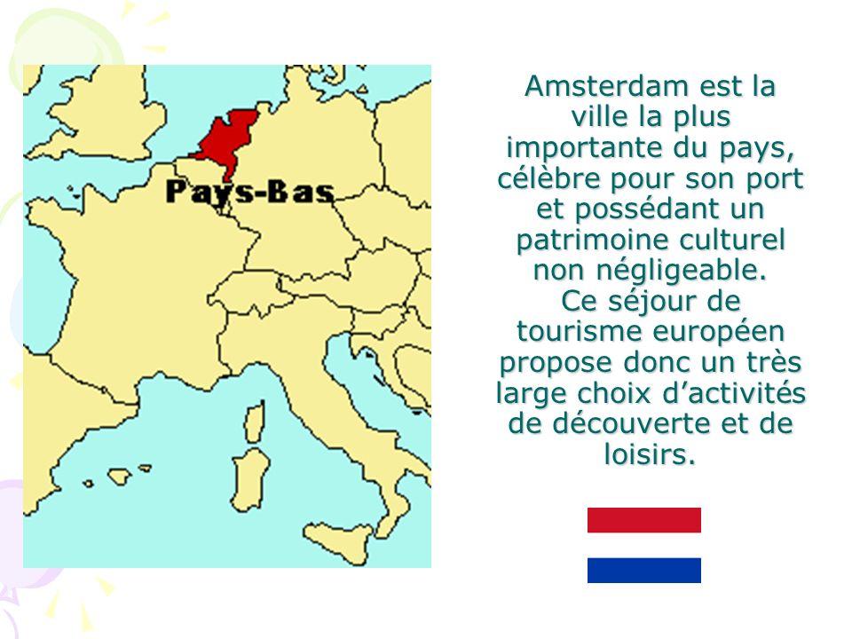Amsterdam est la ville la plus importante du pays, célèbre pour son port et possédant un patrimoine culturel non négligeable.