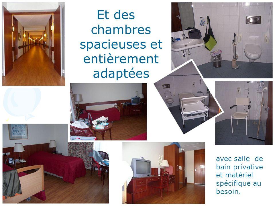 Et des chambres spacieuses et entièrement adaptées