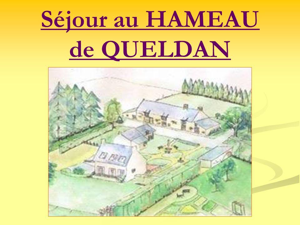 Séjour au HAMEAU de QUELDAN