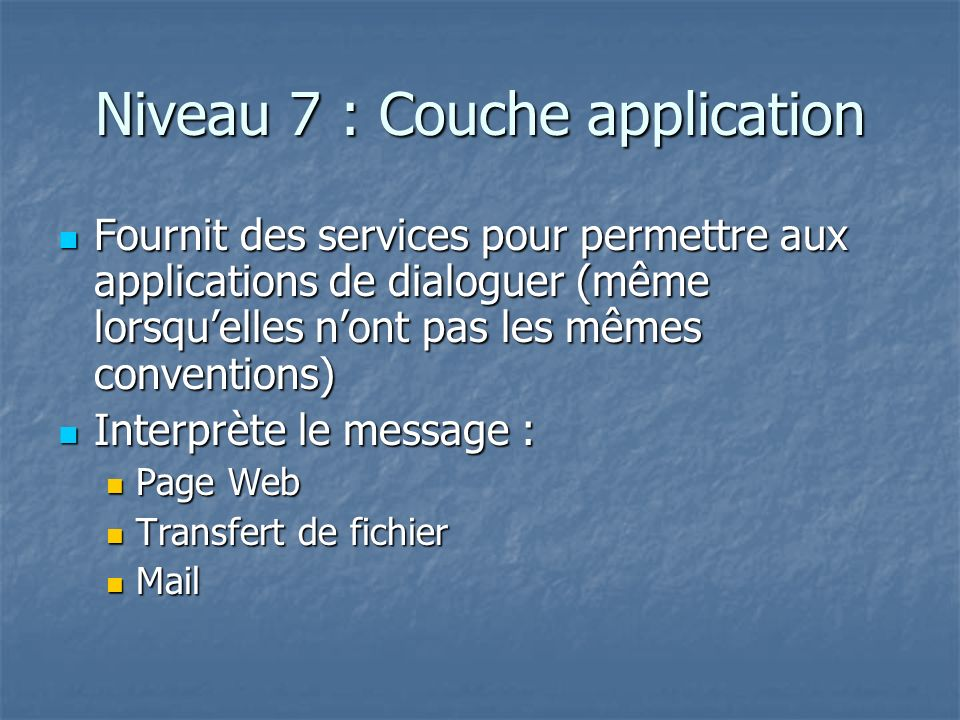 Niveau 7 : Couche application