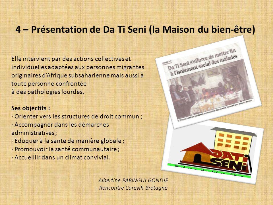 4 – Présentation de Da Ti Seni (la Maison du bien-être)