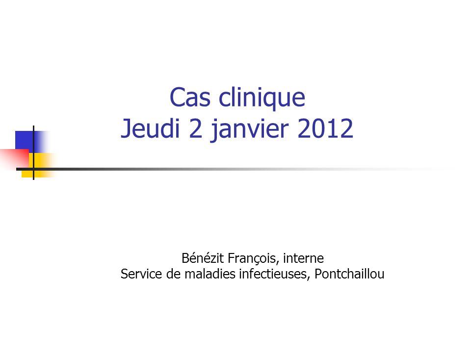 Cas clinique Jeudi 2 janvier 2012
