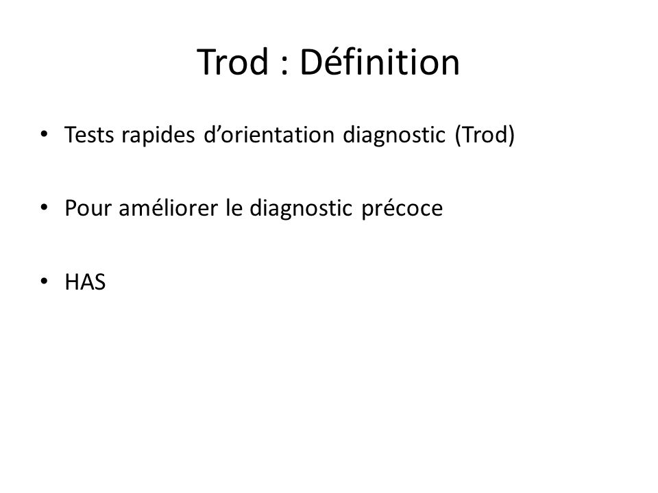 Trod : Définition Tests rapides d'orientation diagnostic (Trod)