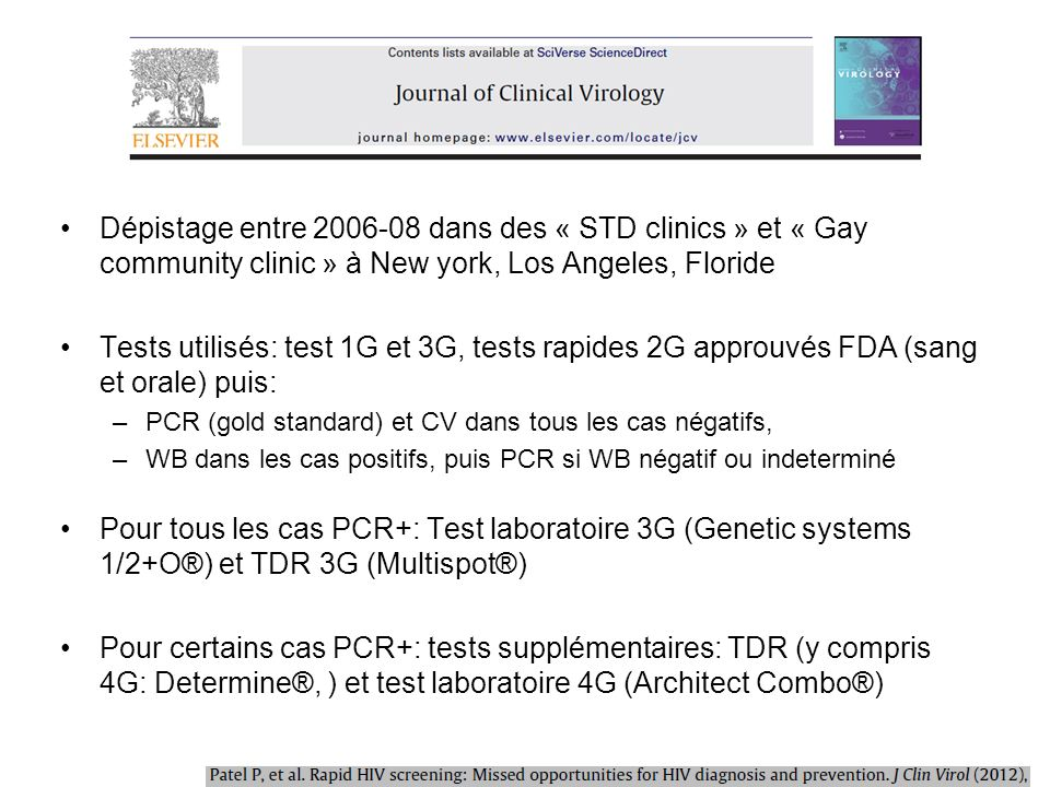 Dépistage entre 2006-08 dans des « STD clinics » et « Gay community clinic » à New york, Los Angeles, Floride