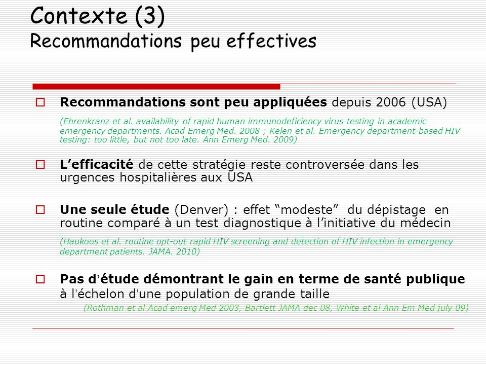 Contexte (3) Recommandations peu effectives