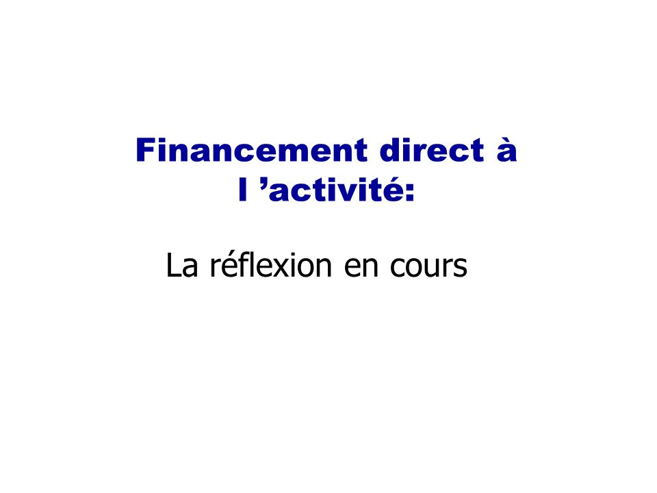 Financement direct à l 'activité: