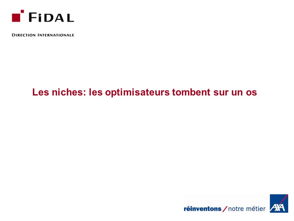 Les niches: les optimisateurs tombent sur un os