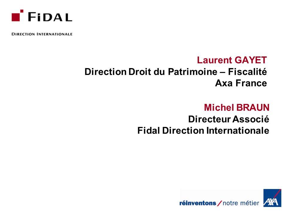 Laurent GAYET Direction Droit du Patrimoine – Fiscalité Axa France