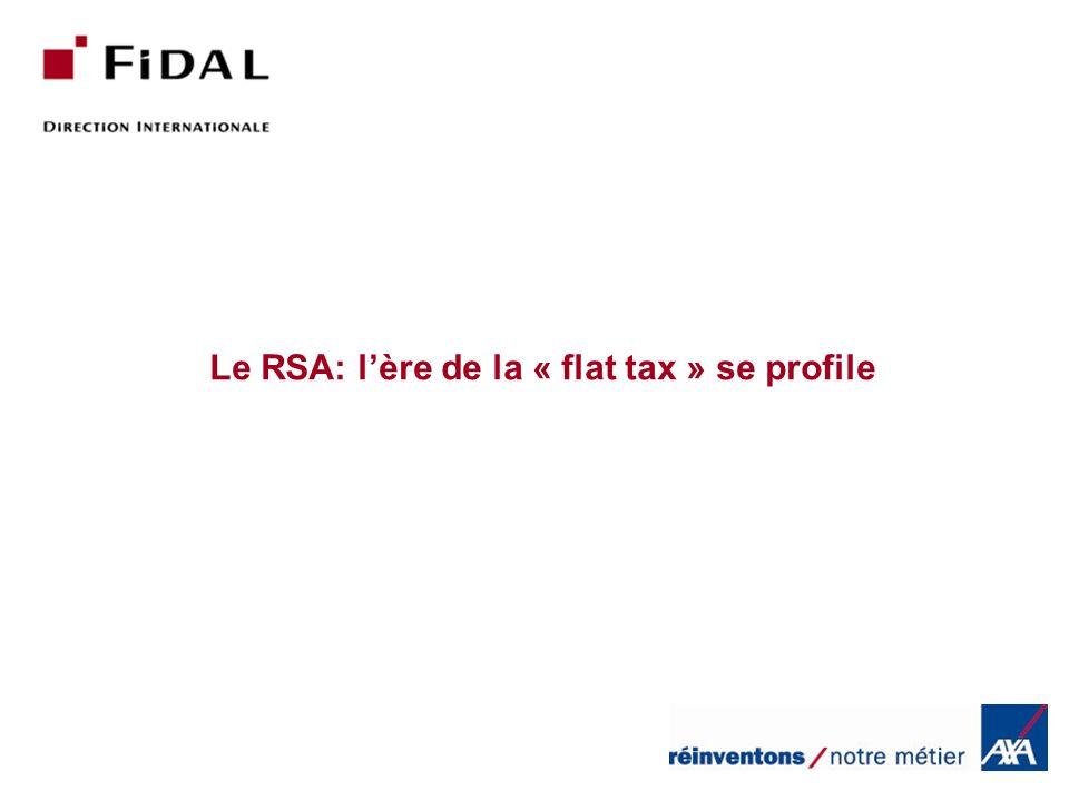 Le RSA: l'ère de la « flat tax » se profile