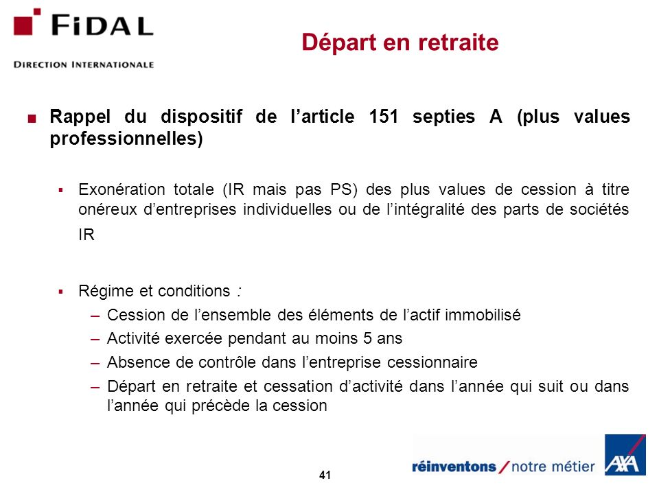 Départ en retraite Rappel du dispositif de l'article 151 septies A (plus values professionnelles)
