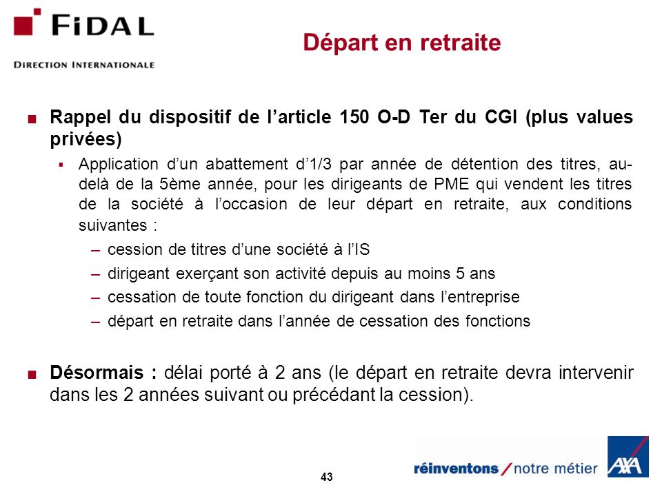 Départ en retraite Rappel du dispositif de l'article 150 O-D Ter du CGI (plus values privées)