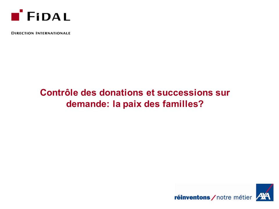 Contrôle des donations et successions sur demande: la paix des familles