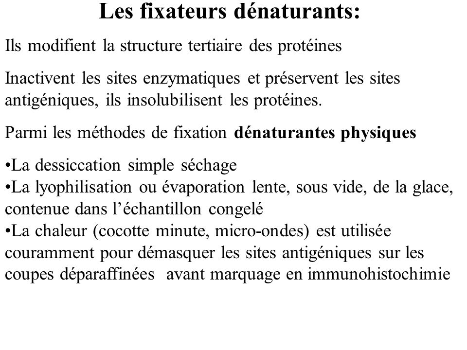 Les fixateurs dénaturants: